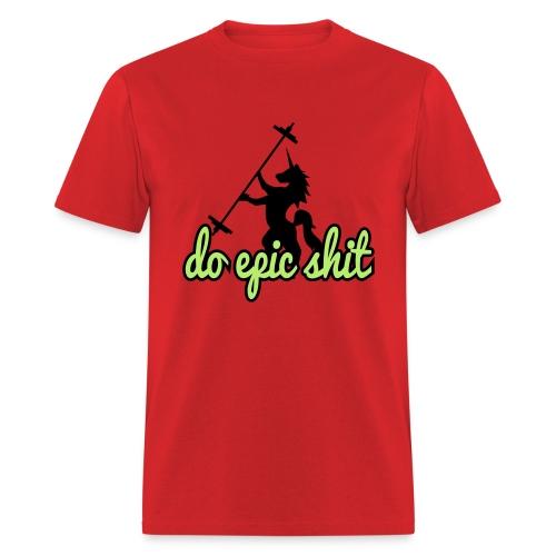 DO EPIC SHIT - Men's T-Shirt