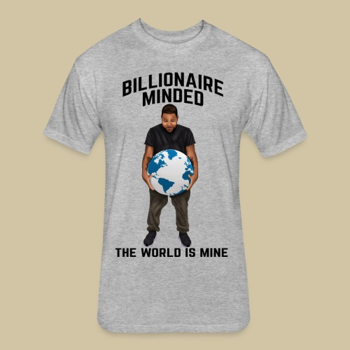 BILLIONAIRE MINDED TEE - Fitted Cotton/Poly T-Shirt by Next Level