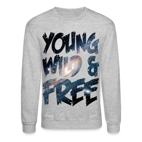 Young Wild & Free. - Crewneck Sweatshirt