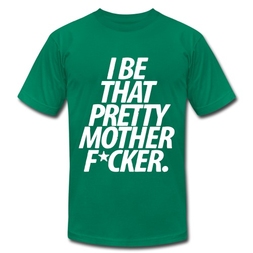 AmericanEra - Pretty Motherfxcker - Men's Fine Jersey T-Shirt