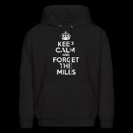 Hoodies ~ Men's Hoodie ~ Keep Calm and Forget the Miles Hoodies