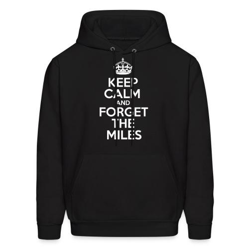 Keep Calm and Forget the Miles Hoodies - Men's Hoodie