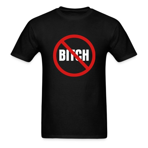 No Bitch - Men's T-Shirt
