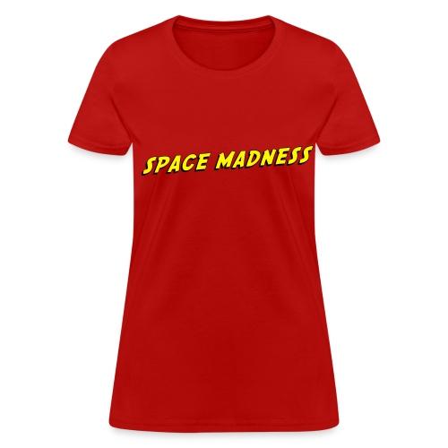 Space Madness Chicks Tee - Women's T-Shirt