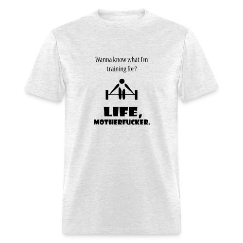 Men's What I'm Training For - Men's T-Shirt