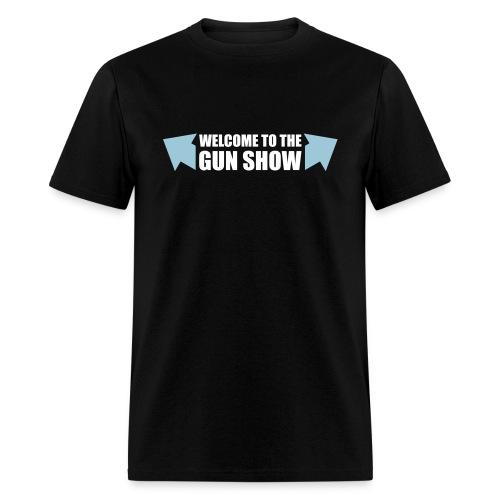 Men's Welcome to the Gun Show - Men's T-Shirt