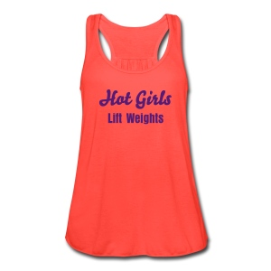 Hot Girls Lift Weights  Fitspiration Tank Top - Women's Flowy Tank Top by Bella