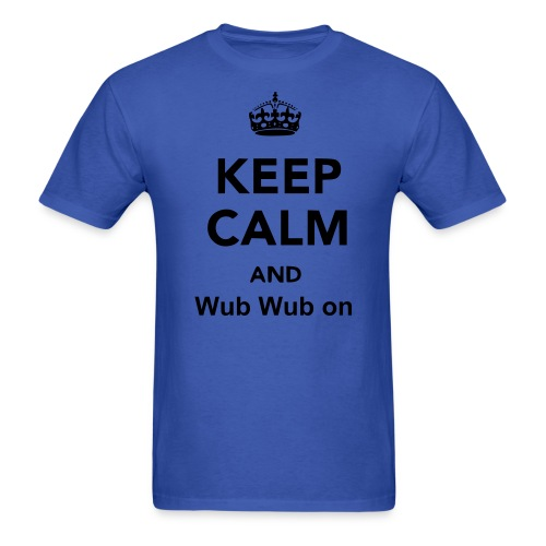 Keep Calm and Wub Wub on - Men's T-Shirt