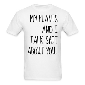 My Orchids Talk Shit About You - Men's T-Shirt