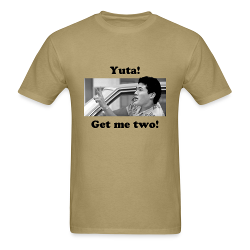 Yuta, Get Me Two! - Men's T-Shirt