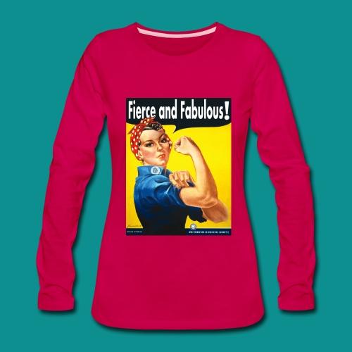 Girl Power Fierce and Fabulous - Women's Premium Long Sleeve T-Shirt