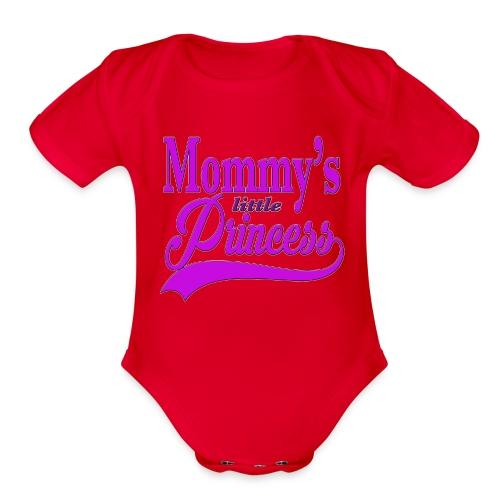 Mommy's Little Princess   - Organic Short Sleeve Baby Bodysuit