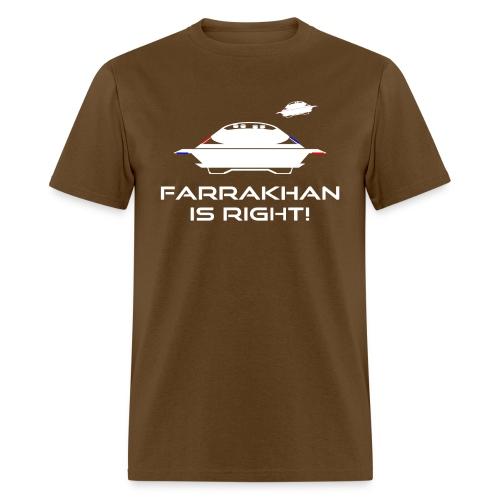 UFO: Farrakhan is Right! - Men's T-Shirt