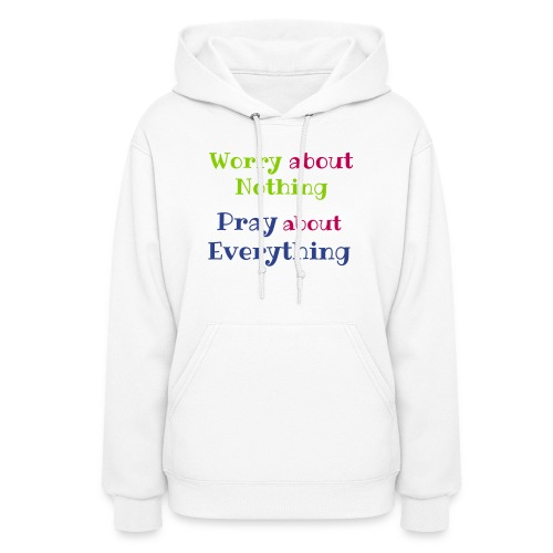 Worry about Nothing - Women's Hoodie