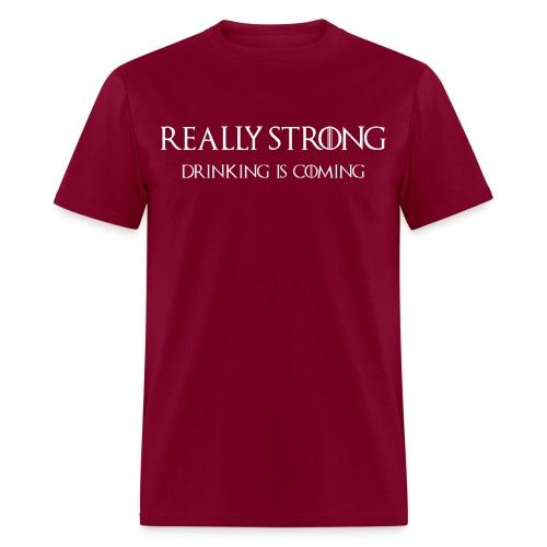 Drinking Is Coming - Men's - Men's T-Shirt