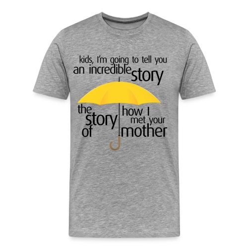 Kids, I'm going to tell you 2 - Men's Premium T-Shirt