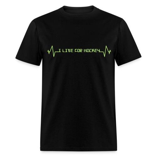 I Live For Hockey Tee - Men's T-Shirt