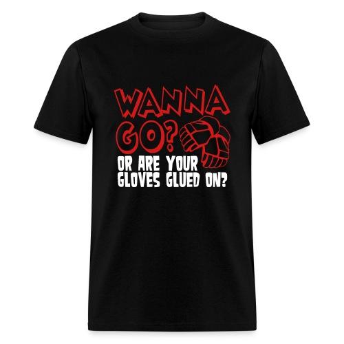 Wanna Go...Tee - Men's T-Shirt