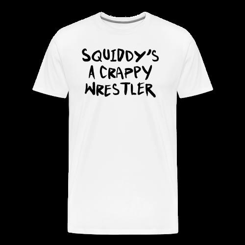 Squiddy's A Crappy Wrestler Men's T-Shirt - Men's Premium T-Shirt