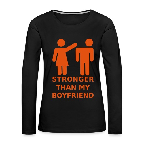 Stronger Girlfriend - Women's Premium Long Sleeve T-Shirt
