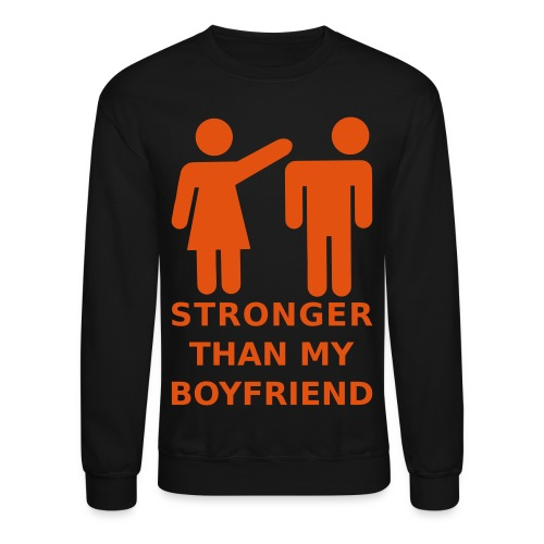 Stronger Girlfriend - Crewneck Sweatshirt