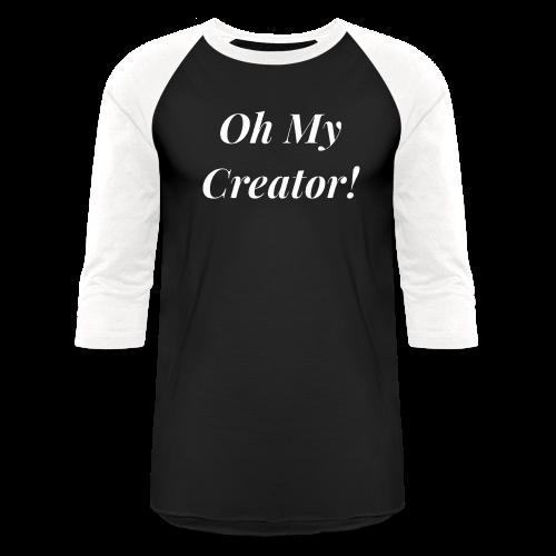 Oh My Creator! - Baseball T-Shirt