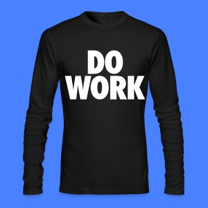 Do Work Long Sleeve Shirts - stayflyclothing.com - Men's Long Sleeve T-Shirt by Next Level