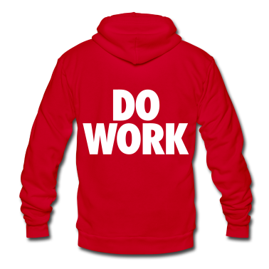 Do Work Zip Hoodies/Jackets - stayflyclothing.com