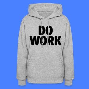 Do Work Hoodies - stayflyclothing.com - Women's Hoodie