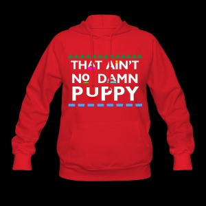 That Ain't No Damn Puppy - Women's Hoodie