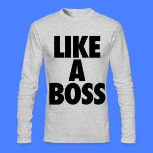 Like A Boss Long Sleeve - stayflyclothing.com - Men's Long Sleeve T-Shirt by Next Level