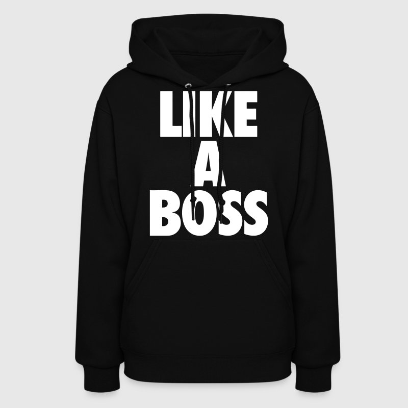 Like A Boss Hoodies - stayflyclothing.com - Women's Hoodie