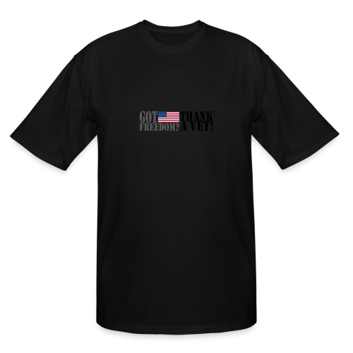 GOT FREEDOM? THANK A VET! - Men's Tall T-Shirt