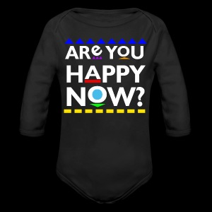 Are you happy now? - Long Sleeve Baby Bodysuit