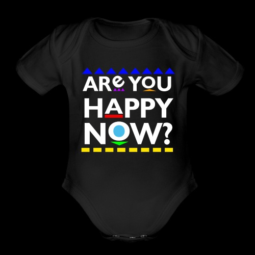 Are you happy now? - Organic Short Sleeve Baby Bodysuit