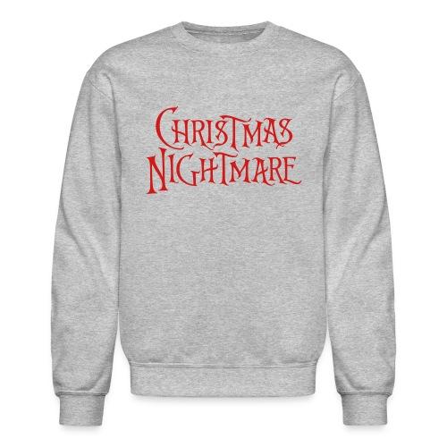 Christmas Nightmare Grey Crew - Crewneck Sweatshirt