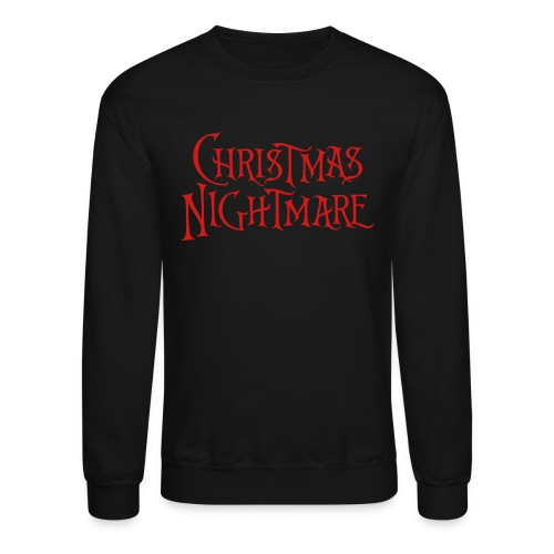 Christmas Nightmare Black Crew - Crewneck Sweatshirt