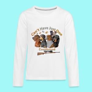 Can't Have Just One Coon Dog - Kids' Premium Long Sleeve T-Shirt