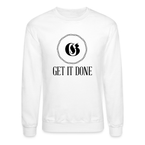 Get It Done Luxury - Crewneck Sweatshirt