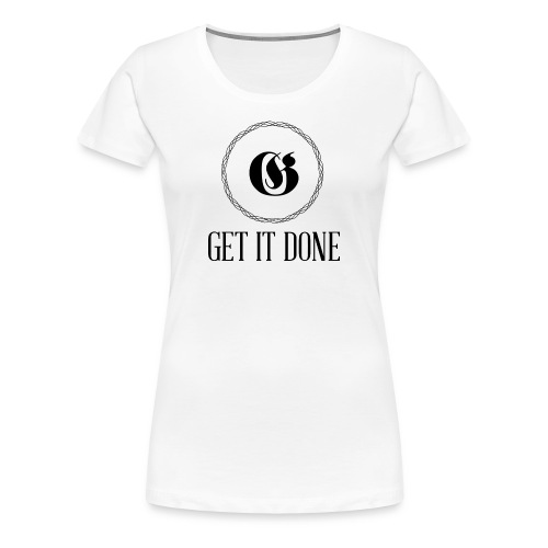 Get It Done Luxury - Women's Premium T-Shirt