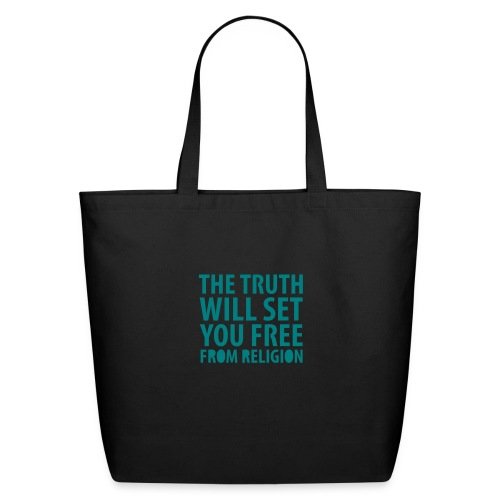 * The Truth Will Set You Free  ...from Religion *  - Eco-Friendly Cotton Tote