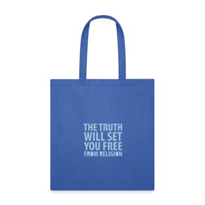 * The Truth Will Set You Free  ...from Religion *  - Tote Bag