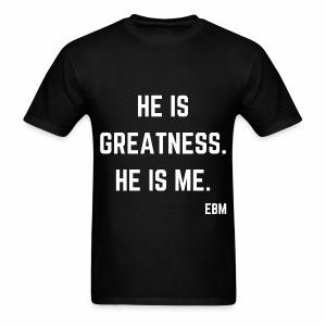 He is GREATNESS He is Me Men's T-shirt. Black Males Greatness Quotes Shirt by Stephanie Lahart. - Men's T-Shirt