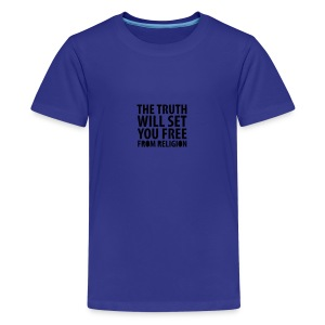 * The Truth Will Set You Free  ...from Religion *  - Kids' Premium T-Shirt