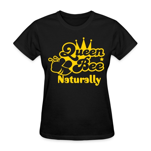 Queen Bee Naturally - Women's T-Shirt