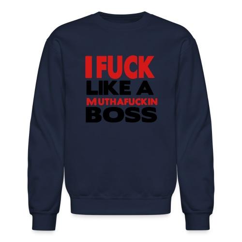 Fuck Like a Boss  - Crewneck Sweatshirt