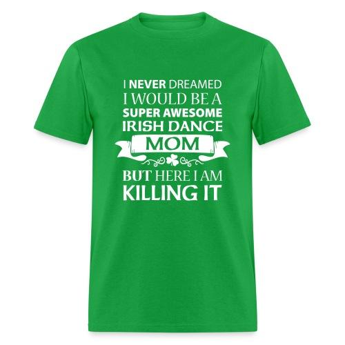 Killing It - Mom - Men's T-Shirt