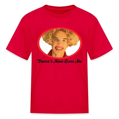 Trevor's Mom Kids' T-Shirt - Kids' T-Shirt