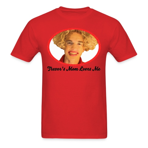 Trevor's Mom Men's T-Shirt - Men's T-Shirt
