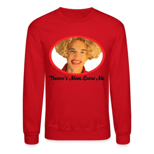 Trevor's Mom Crewneck Sweatshirt - Crewneck Sweatshirt